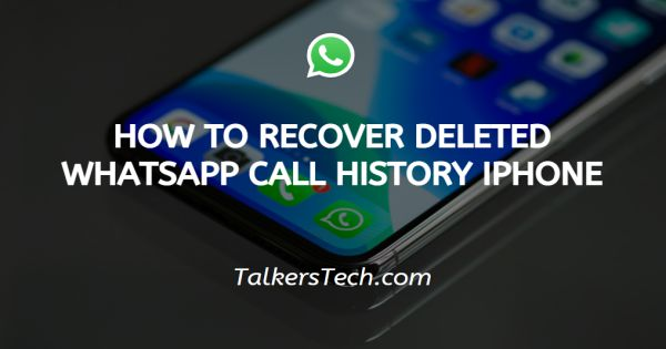 How To Recover Deleted Whatsapp Call History Iphone