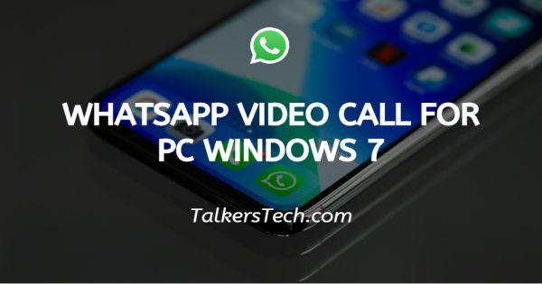 Whatsapp Video Call For Pc Windows 7
